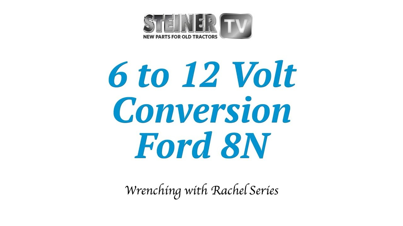6 To 12 Volt Conversion On A Ford 8N - Youtube - Ford 8N 12 Volt Conversion Wiring Diagram