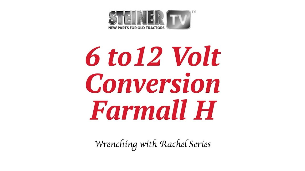 6 To 12 Volt On Farmall - Youtube - Farmall H Wiring Diagram